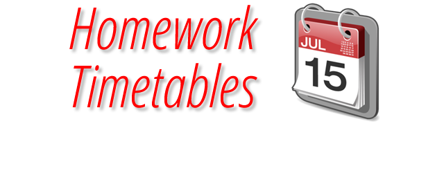 *** Updated with 2013/14 Homework Timetable ***   Please click one of the links below for the homework timetable for the corresponding year group: Year 7 Year 8 Year 9